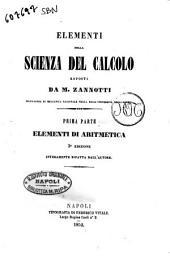 Elementi della scienza del calcolo esposti da M. Zannotti: 1 Elementi di Aritmetica