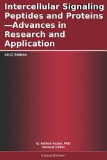Intercellular Signaling Peptides and Proteins—Advances in Research and Application: 2012 Edition