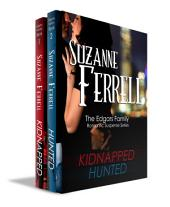 KIDNAPPED and HUNTED: The Edgars Family Romantic Suspense Series, bundle 1