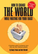 How to Change the World While Waiting for Your Toast