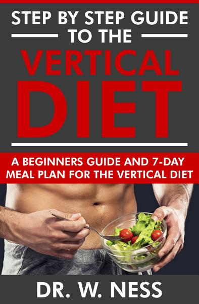 Step by Step Guide to the Vertical Diet