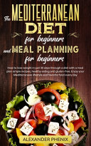 The Mediterranean Diet for Beginners and Meal Planning for Beginners Book