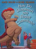 How Do Dinosaurs Say Happy Chanukah