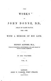 The Works of John Donne: With a Memoir of His Life, Volume 2