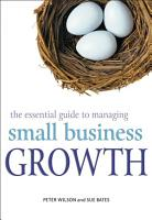 The Essential Guide to Managing Small Business Growth PDF