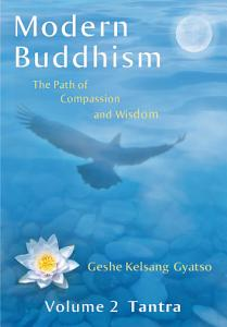 Modern Buddhism  The Path of Compassion and Wisdom   Volume 2 Tantra Book
