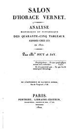 Salon d'Horace Vernet: analyse historique et pittoresque des quarante-cinq tableaux exposés chez lui en 1822