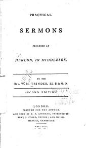 Practical Sermons, Preached at Hendon, in Middlesex