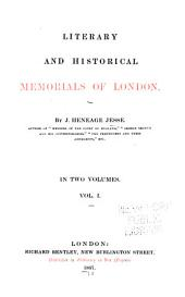Literary and Historical Memorials of London: Volume 1