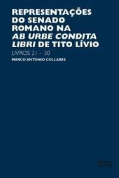 Representações do Senado Romano na Ab Urbe Condita Libri de Tito Lívio: livros 21-30