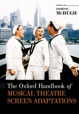 The Oxford Handbook of Musical Theatre Screen Adaptations PDF