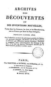 Archives des découvertes et des inventions nouvelles: faites dans les sciences, les arts et les manufactures, tant en France que dans les pays étrangers, pendant l'année ...