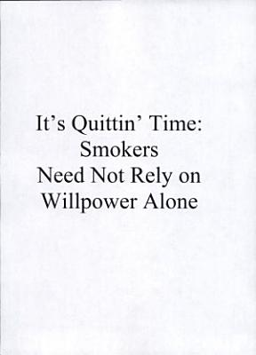 It s Quittin  Time  Smokers Need Not Rely on Willpower Alone PDF