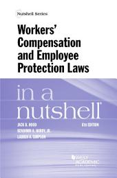 Workers' Compensation and Employee Protection Laws in a Nutshell: Edition 6