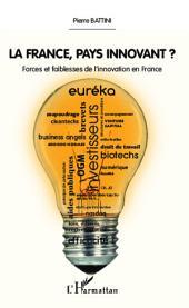 La France, pays innovant ?: Forces et faiblesses de l'innovation en France