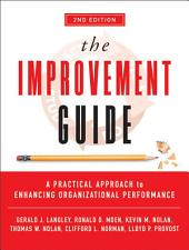 The Improvement Guide: A Practical Approach to Enhancing Organizational Performance, Edition 2