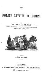 The Polite Little Children ... A New Edition