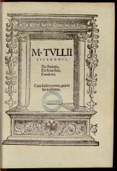 M. Tullii Ciceronis de amicitia, de senectude, paradoxa