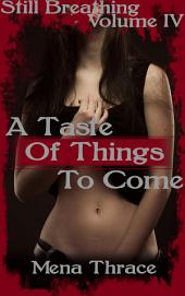 A Taste Of Things To Come: (Still Breathing Volume 4)