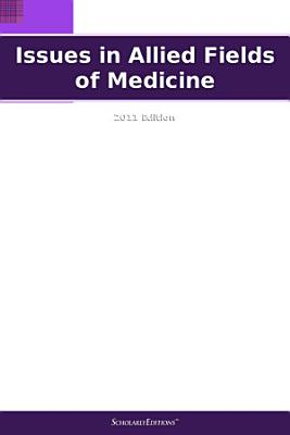 Issues in Allied Fields of Medicine  2011 Edition PDF
