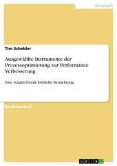 Ausgewählte Instrumente der Prozessoptimierung zur Performance Verbesserung: Eine vergleichende kritische Betrachtung