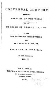 Universal history: from the creation of the world to the decease of George III, 1820, Volume 4