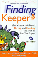 Finding Keepers: The Monster Guide to Hiring and Holding the World's Best Employees