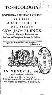 Tossicologia, ossia Dottrina intorno i veleni ed i loro antidoti