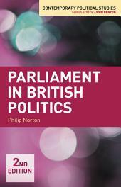 Parliament in British Politics: Edition 2