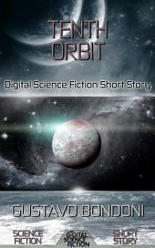 Tenth Orbit: Digital Science Fiction Short Story