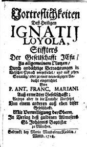 Vortreflichkeiten dess Heiligen Ignatij Loyola, Stiffters der Gesellschafft Jesu