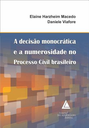 A Decis  o Monocr  tica e a Numerosidade no Processo Civil brasileiro PDF