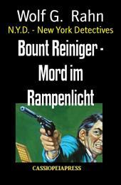 Bount Reiniger - Mord im Rampenlicht: N.Y.D. - New York Detectives