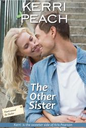 The Other Sister: The sweeter edition of Kris Pearson's 'The Wrong Sister'