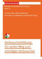 Beitr  ge zur Verbraucherforschung Band 10 Verbraucherbildung PDF