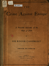 The Crime Against Europe: The Writings and Poetry of Roger Casement