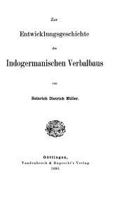 Zur Entwicklungsgeschichte des indogermanischen Verbalbaus