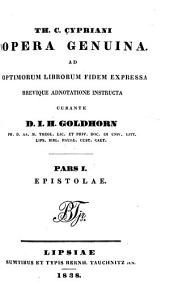 Th. C. Cypriani opera genuina: ad optimorum librorum fidem expressa brevique adnotatione instructa, Volume 3