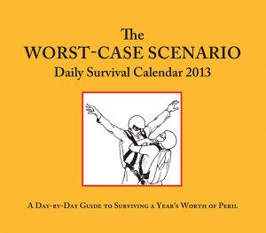 2013 Daily Calendar  Worst Case Scenario