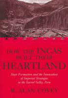 How the Incas Built Their Heartland PDF