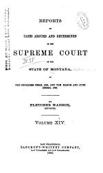 Reports of Cases Argued and Determined in the Supreme Court of the State of Montana from December Term 1868, to