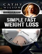 Simple Fast Weight Loss: Four Hour Body