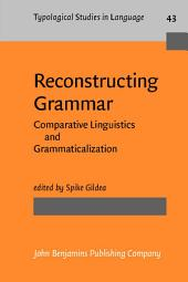 Reconstructing Grammar: Comparative Linguistics and Grammaticalization