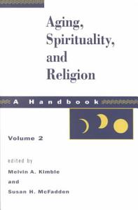 Aging  Spirituality  and Religion Book