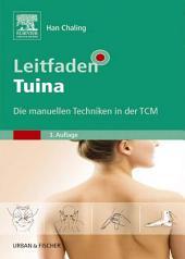 Leitfaden Tuina: Die manuellen Techniken in der TCM, Ausgabe 3