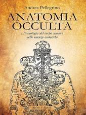 Anatomia Occulta: L'iconologia del corpo umano nelle scienze esoteriche