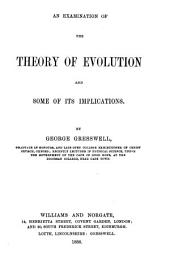 An Examination of the Theory of Evolution and Some of Its Implications