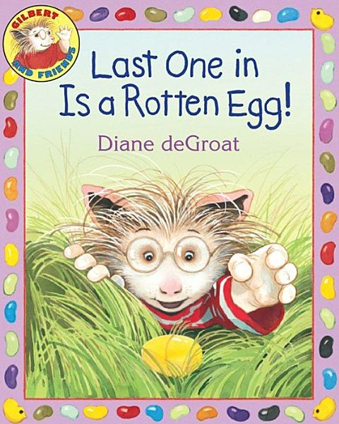 Download Last One in Is a Rotten Egg  Book