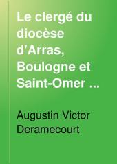 Le Clergé du diocèse d'Arras Boulogne de Saint-Omer pendant la Révolution (1789-1802)