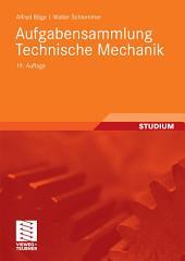 Aufgabensammlung Technische Mechanik: Ausgabe 19
